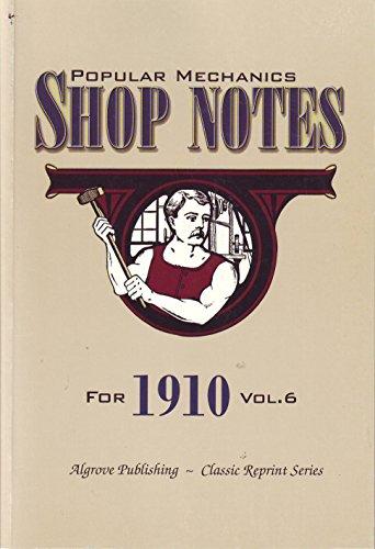 Popular Mechanics Shop Notes for 1910 (Volume