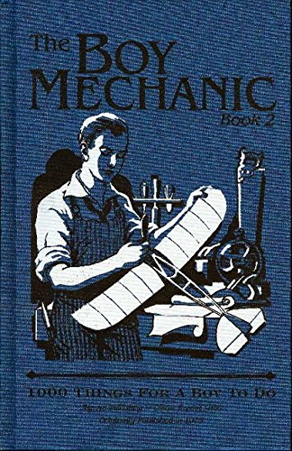 The Boy Mechanic Book 2 1000 Things For A Boy To Do By Popular