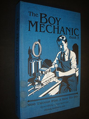 Boy Mechanic, Book 3: 800 Things For A Boy To Do (classic Reprint Series)