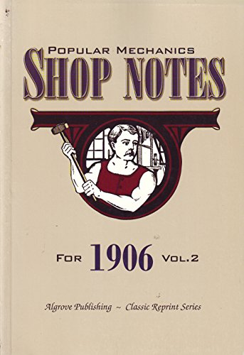 Popular Mechanics Shop Notes for 1906, Vol.: n/a