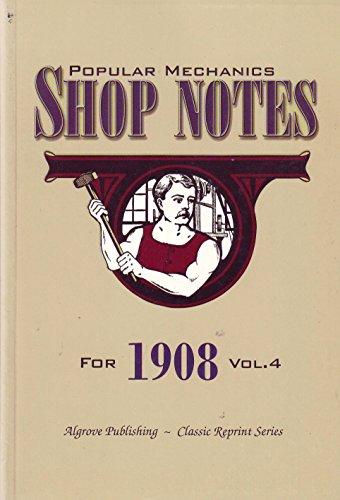 Popular Mechanics Shop Notes for 1908 (Volume: Leonard G. Lee