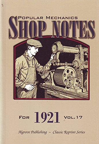 Popular Mechanics Shop Notes for 1921, Vol.: Popular Mechanics Company