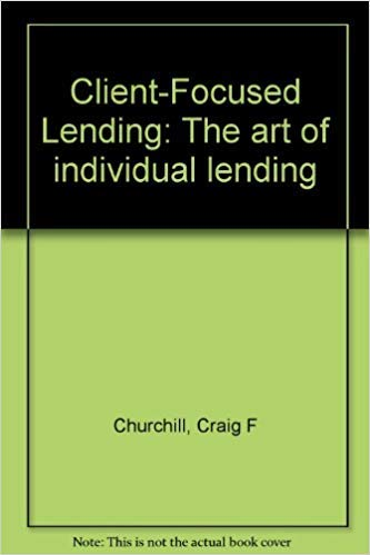 9780921340058: Client-Focused Lending: The art of individual lending