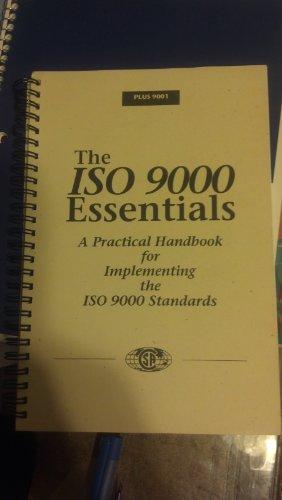 The ISO 9000 Essentials: A Practical Handbook: n/a