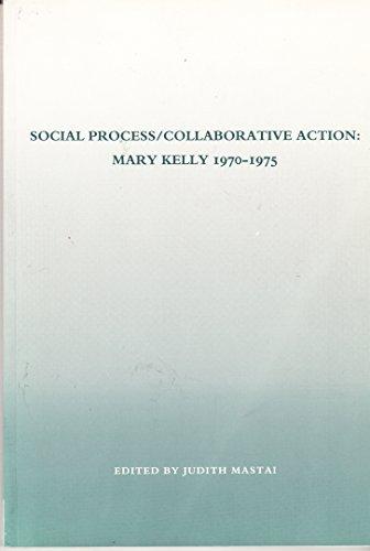 9780921356110: Social process--collaborative action: Mary Kelly 1970-75