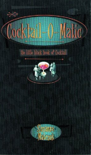 9780921368762: Cocktail-O-Matic: the little black book of Cocktail