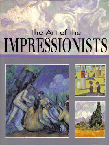 9780921372950: The Art of the Impressionists