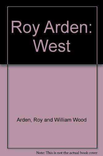 Roy Arden: West: Roy and William Wood Arden