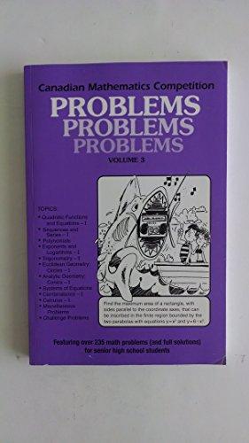 Canadian Mathematics Competition Volume 3 Problems Problems Problems (Canadian Mathematics ...