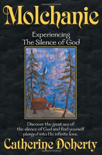 9780921440284: Molchanie: The Silence of God (Madonna House Classics)