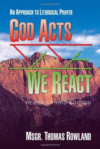 9780921440512: God Acts - We React : An Approach to Liturgical Prayer