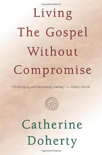9780921440864: Living the Gospel without Compromise