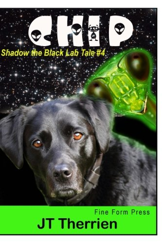 Chip: A Shadow the Black Lab Tale: Jt Therrien