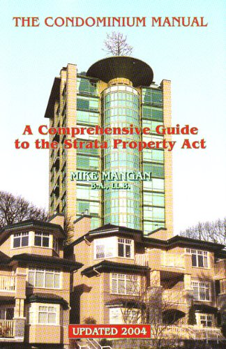 9780921492047: The Condominium Manual: A Comprehensive Guide to the Strata Property Act