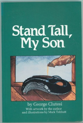 9780921513032: Stand tall, my son