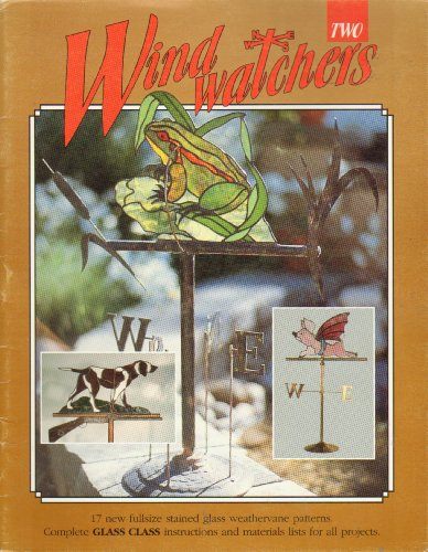 9780921520139: Wind Watchers Two (Stained Glass Weathervane Patterns)