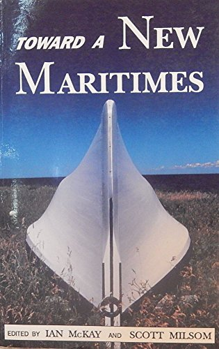 """Toward a New Maritimes: A Selection from Ten Years of """"New Maritimes"""": n/a"""