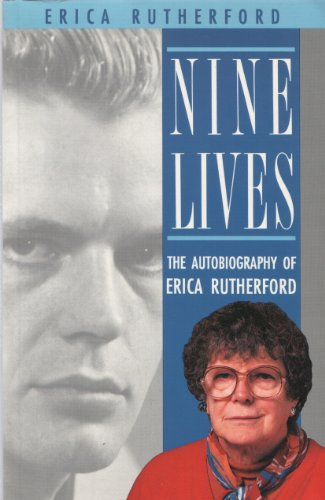 9780921556367: Nine Lives: The Autobiography of Erica Rutherford