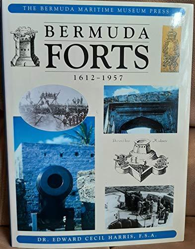 Bermuda Forts 1612-1957: Harris, Edward Cecil Dr.