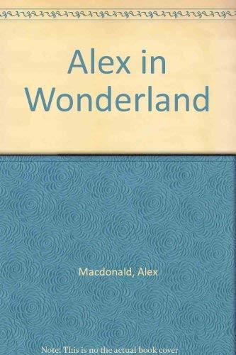 Alex in Wonderland: Macdonald, Alex