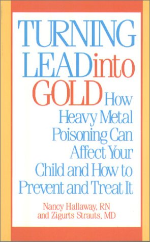 Turning Lead into Gold: How Heavy Metal: Hallaway, Nancy, Strauts,