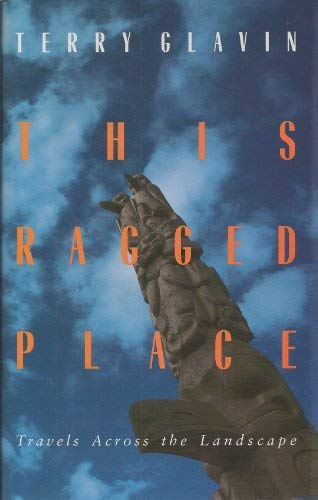 9780921586524: This Ragged Place