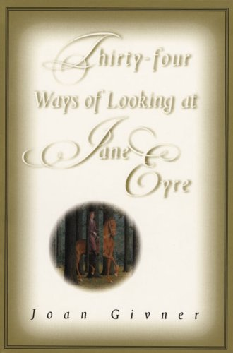 Thirty-Four Ways of Looking at Jane Eyre: Joan Givner