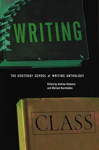 9780921586685: Writing Class: The Kootenay School of Writing Anthology