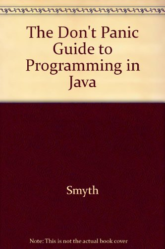9780921598411: The Don't Panic Guide to Programming in Java