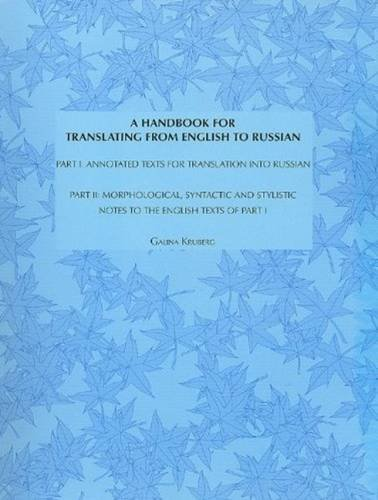 9780921627111: A Handbook for Translating from English Into Russian: Part 1: Annotated Texts for Translation Into Russian (English and Russian Edition)