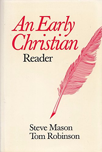 Early Christian Reader, An (0921627564) by Steve Mason; Tom Robinson