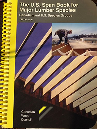 9780921628446: THE U.S. SPAN BOOK FOR MAJOR LUMBER SPECIES CANADIAN AND U.S. SPECIES GROUPS