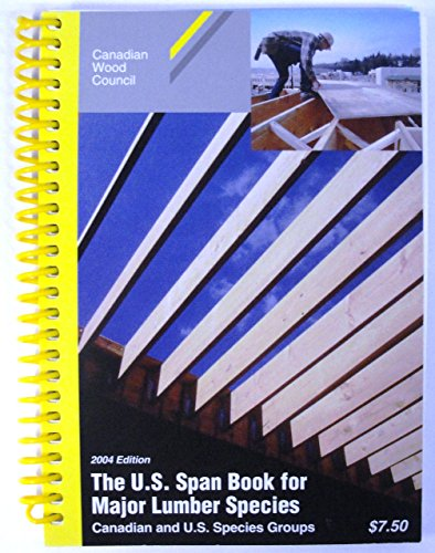 9780921628637: The U.S. Span Book for Major Lumber Species Canadian and U.S. Species Groups 2002 ed.
