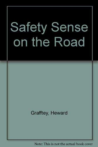 Safety Sense on the Road: Grafftey, Heward; McInenly,