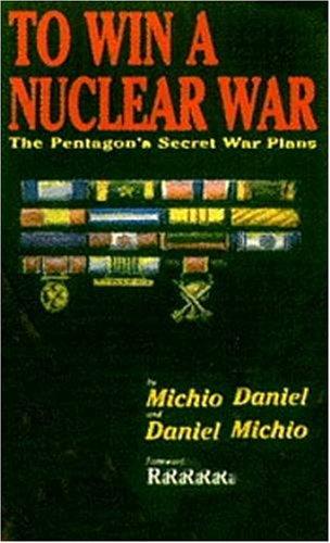 9780921689065: To Win a Nuclear War: The Pentagon's Secret War Plans