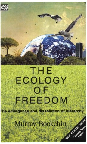 9780921689737: The Ecology of Freedom: The Emergence and Dissolution of Hierarchy
