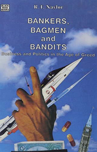 9780921689775: Bankers, Bagmen and Bandits: Business and Politics in the Age of Greed