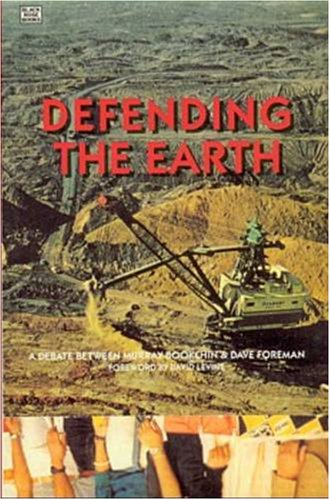 9780921689881: Defending the Earth: Debate Between Murray Bookchin and Dave Foreman