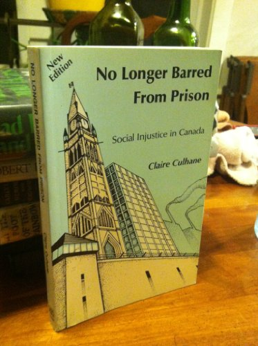 9780921689942: No Longer Barred from Prison : Social Injustice in Canada