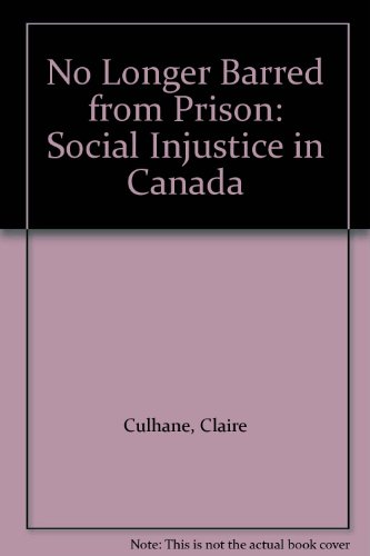 9780921689959: No Longer Barred from Prison: Social Injustice in Canada
