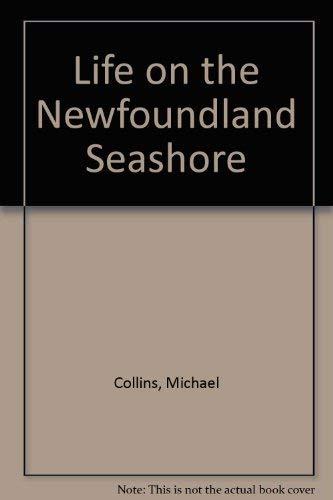 Life on the Newfoundland Seashore: Collins, Michael