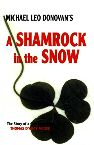 A Shamrock in the Snow -- The story of a Canadian Hero: Donovan, Michael Leo, Donovan, Michael