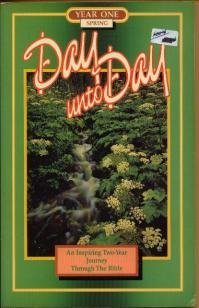 Day Unto Day. an Inspiring Two-Year Journey Through the Bible, Year One-Spring