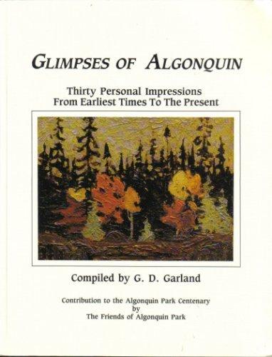 GLIMPSES OF ALGONQUIN: Garland, G. D.