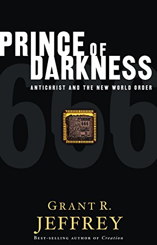 Prince of Darkness: Antichrist and the New World Order (0921714041) by Jeffrey, Grant R.