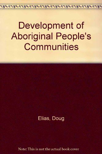 Development of Aboriginal People's Communities: Peter Douglas Elias