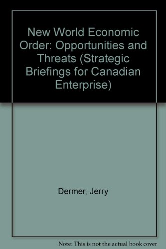 9780921801948: New World Economic Order: Opportunities and Threats (Strategic Briefings for Canadian Enterprise)