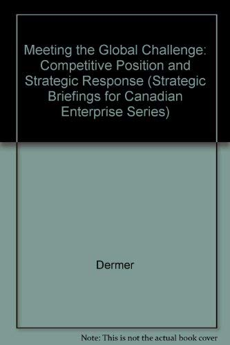 Meeting the Global Challenge: Competitive Position and Strategic Response (Strategic Briefings for ...