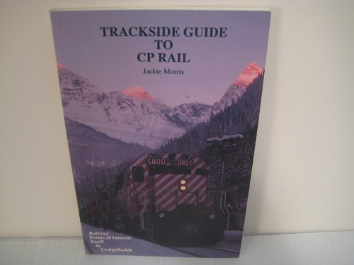 Trackside Guide to CP Rail : Railway: Morris, Jackie