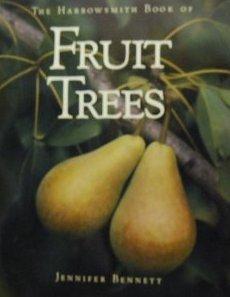 Harrowsmith Book of Fruit Trees: Bennett, Jennifer